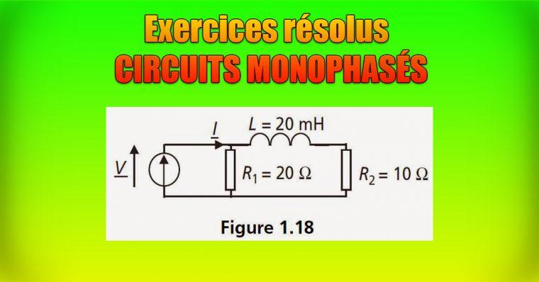 Exercices d'application résolus CIRCUITS MONOPHASÉS