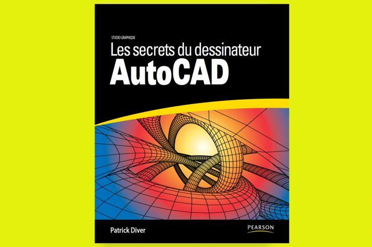Livre: Les Secrets du Dessinateur AutoCAD (PDF)