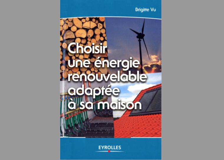 Choisir une énergie renouvelable adaptée à sa maison en PDF